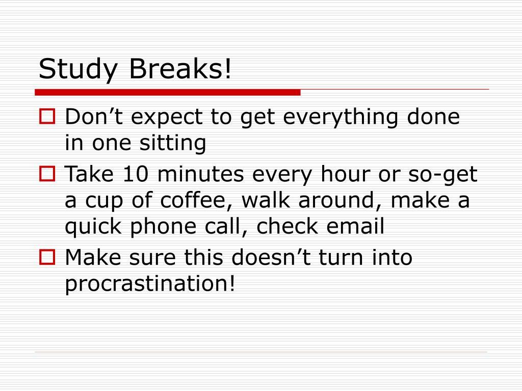 Study Breaks!