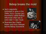 bebop breaks the mold