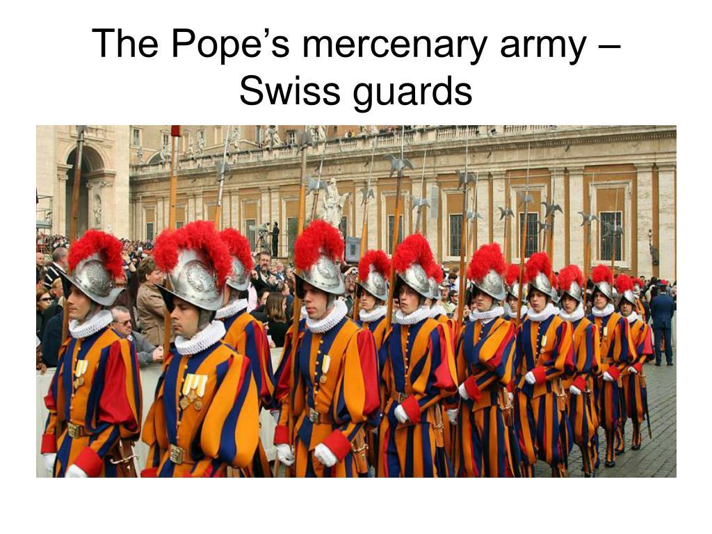 The Pope's mercenary army – Swiss guards