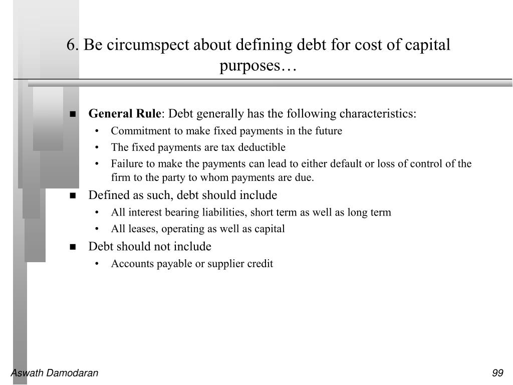 6. Be circumspect about defining debt for cost of capital purposes…