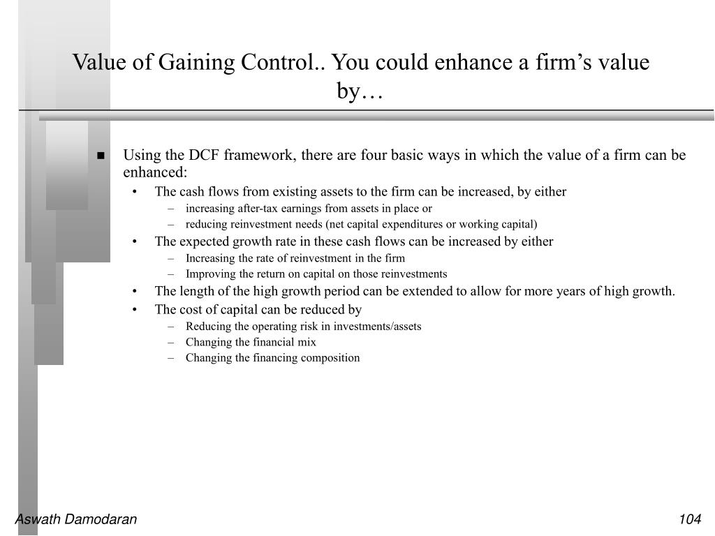 Value of Gaining Control.. You could enhance a firm's value by…