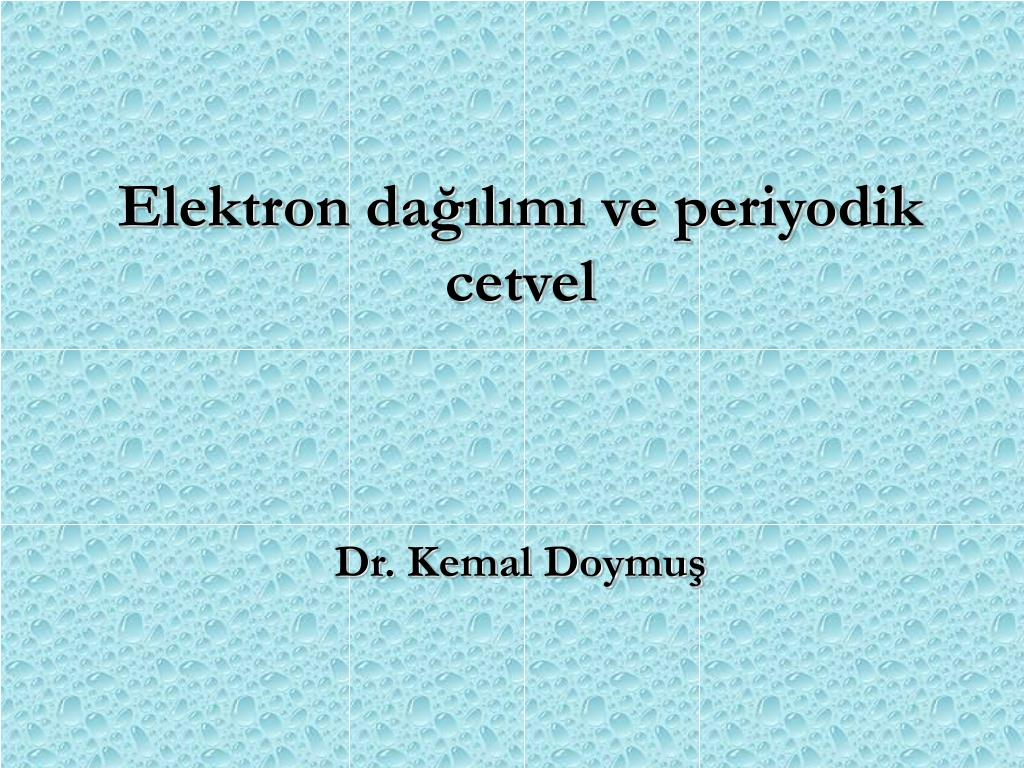 elektron da l m ve periyodik cetvel l.