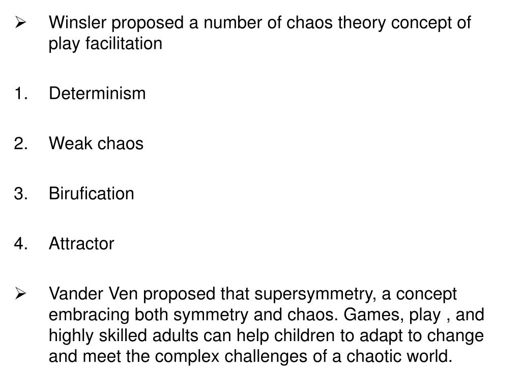 Winsler proposed a number of chaos theory concept of play facilitation