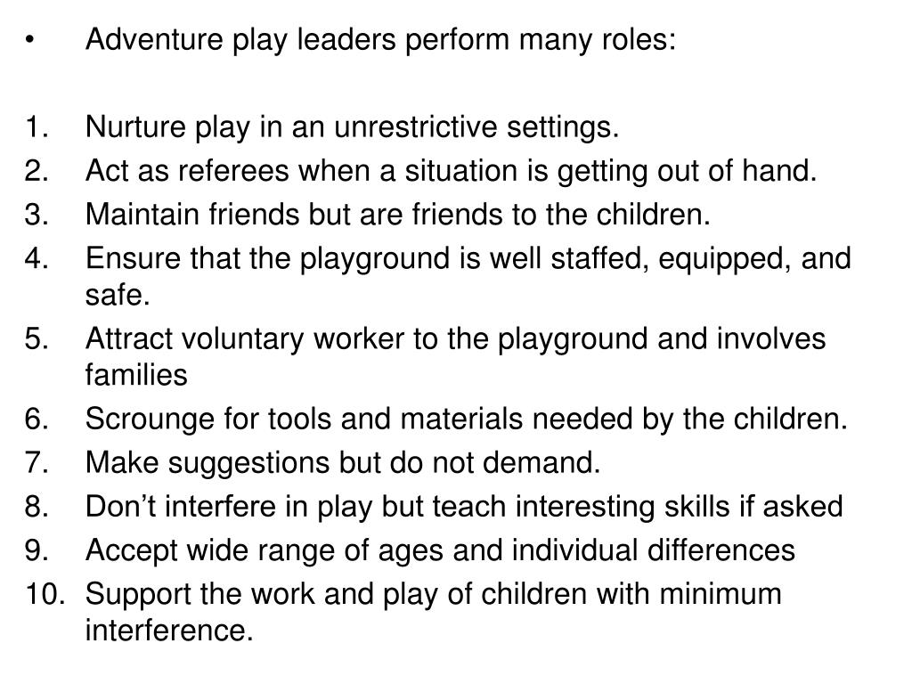 Adventure play leaders perform many roles:
