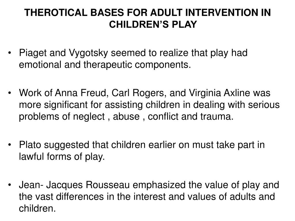 THEROTICAL BASES FOR ADULT INTERVENTION IN CHILDREN'S PLAY