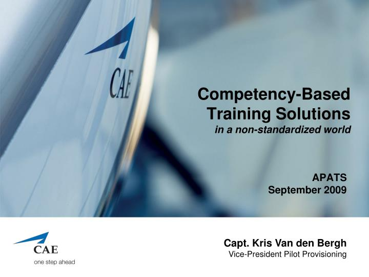 Competency based training solutions in a non standardized world