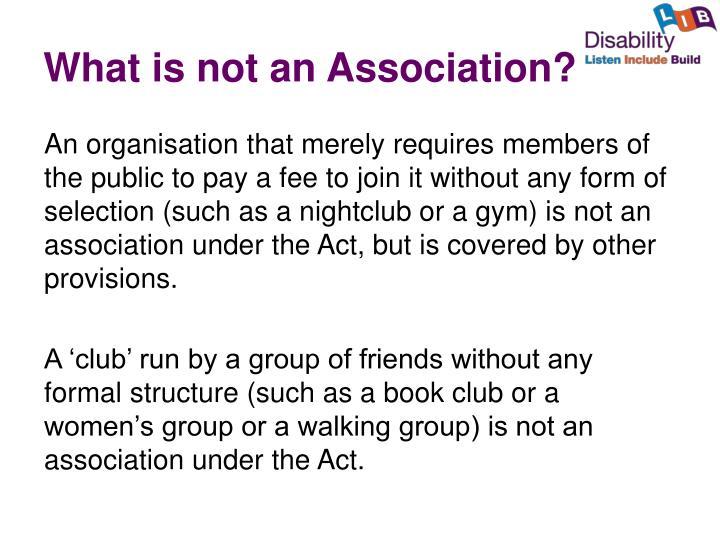 What is not an association