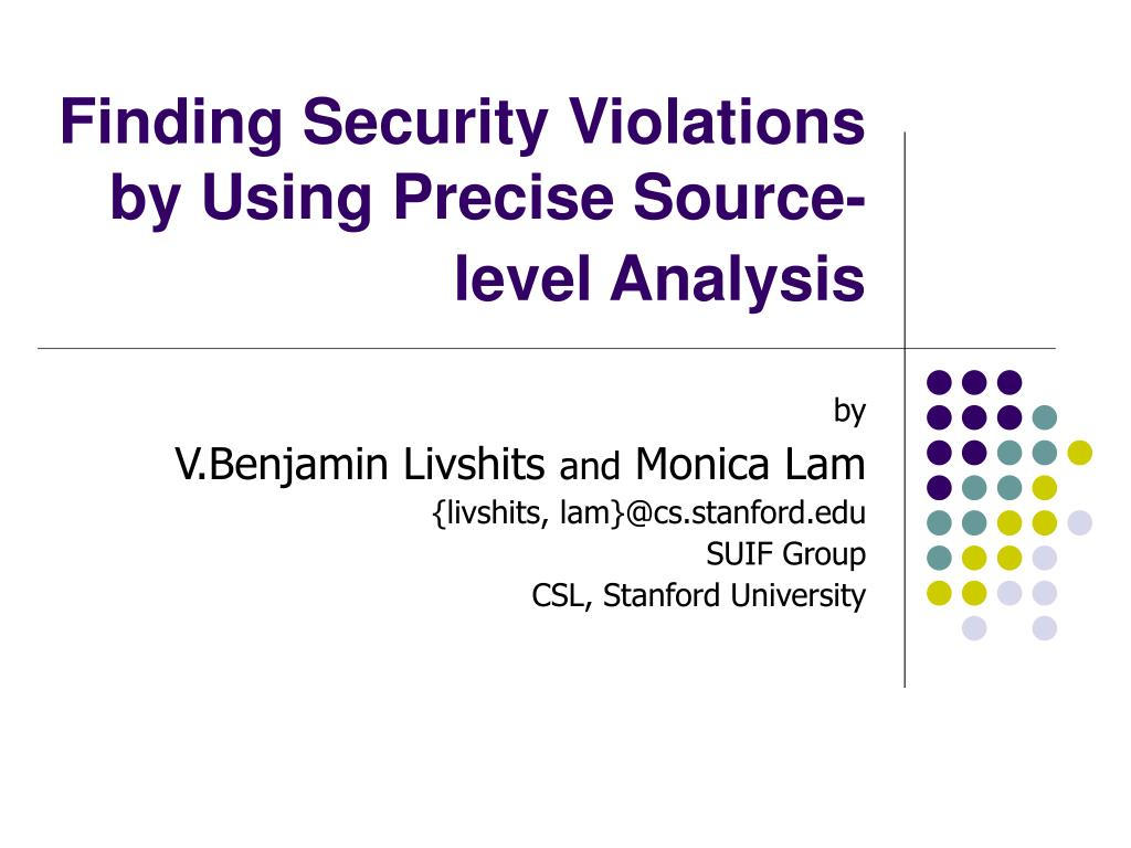 finding security violations by using precise source level analysis l.