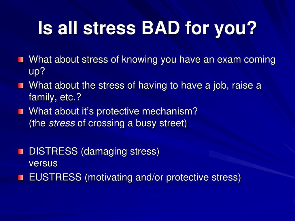 Is all stress BAD for you?