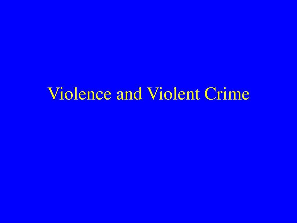 violence and violent crime l.