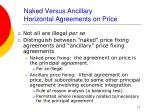 naked versus ancillary horizontal agreements on price