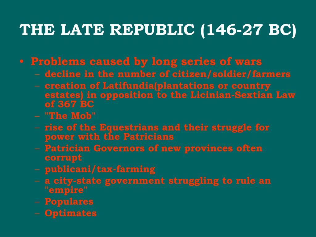 THE LATE REPUBLIC (146-27 BC)