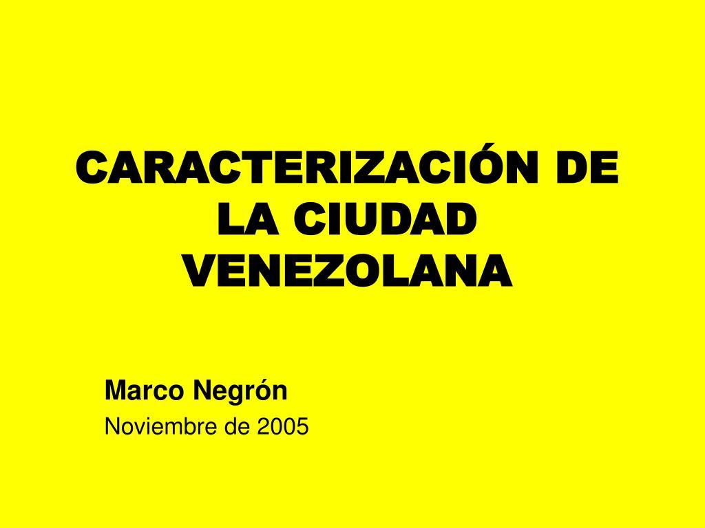 caracterizaci n de la ciudad venezolana l.