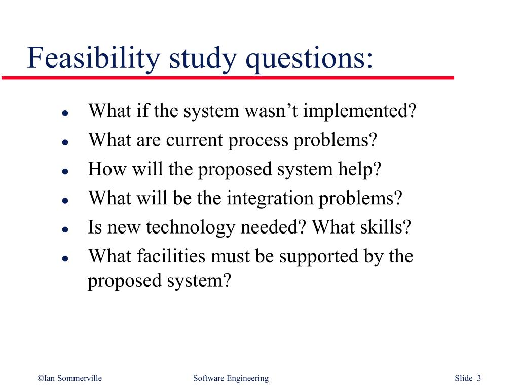 Feasibility study questions: