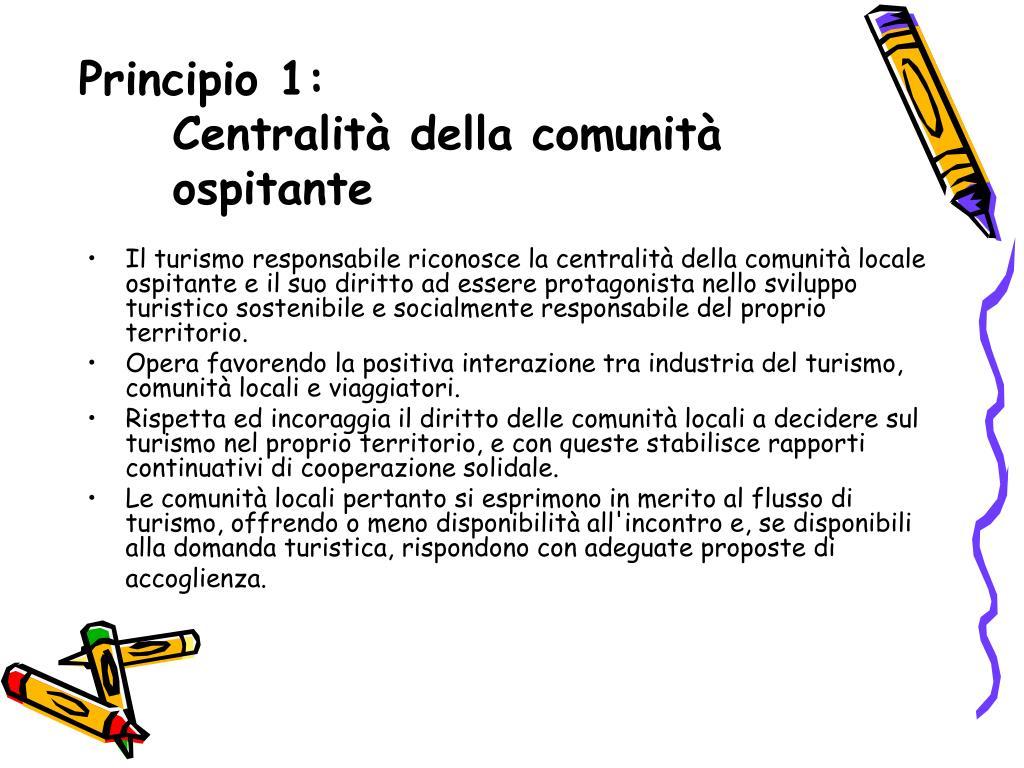Principio 1:                                  Centralità della comunità ospitante