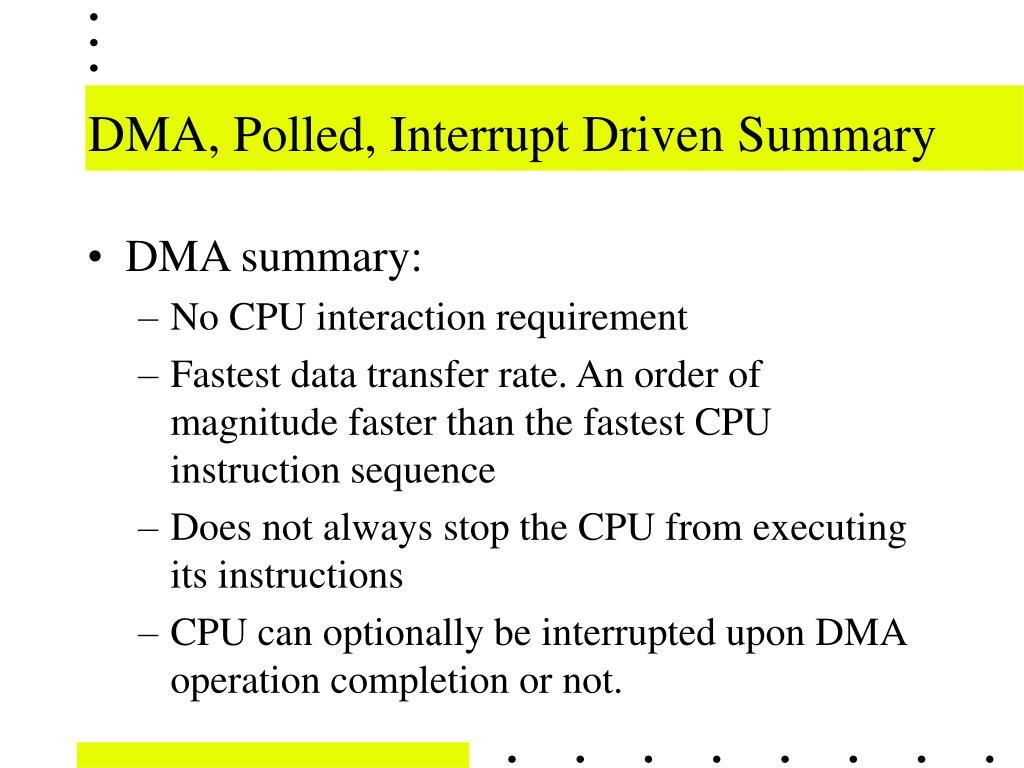 DMA, Polled, Interrupt Driven Summary