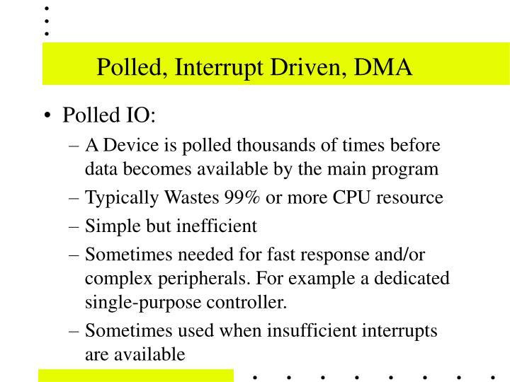 Polled interrupt driven dma