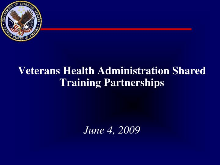 Veterans health administration shared training partnerships june 4 2009