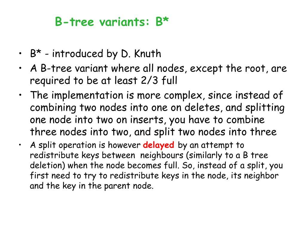B-tree variants: B*