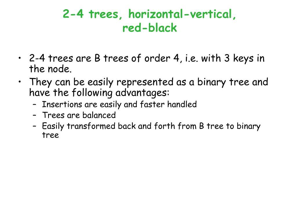2-4 trees, horizontal-vertical, red-black