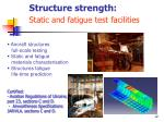 structure strength static and fatigue test facilities