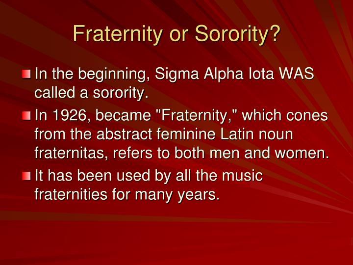 Fraternity or Sorority?