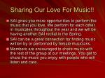 sharing our love for music