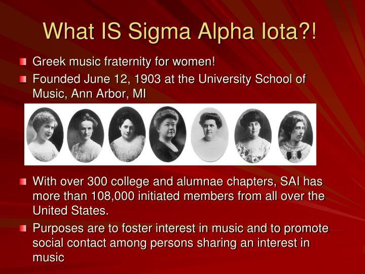 What IS Sigma Alpha Iota?!