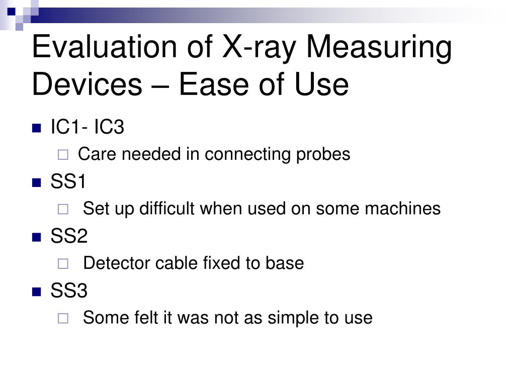Evaluation of X-ray Measuring Devices – Ease of Use