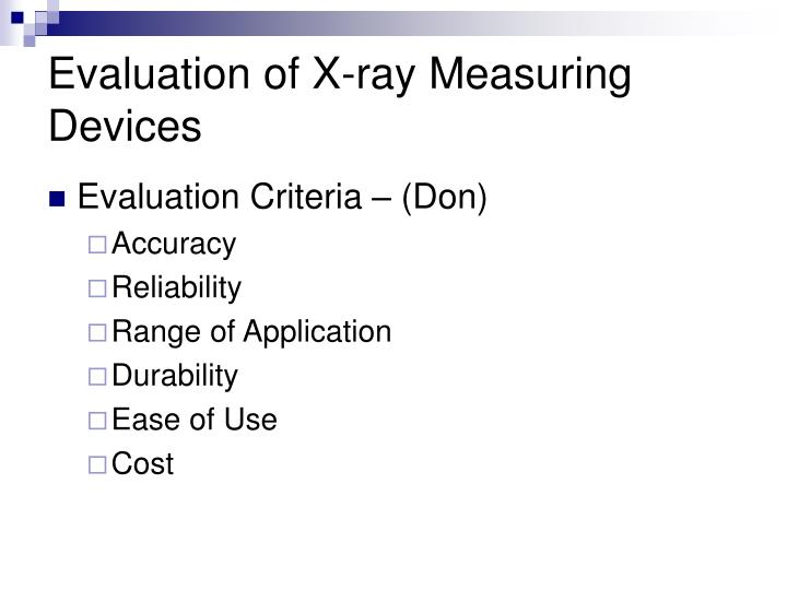 Evaluation of x ray measuring devices