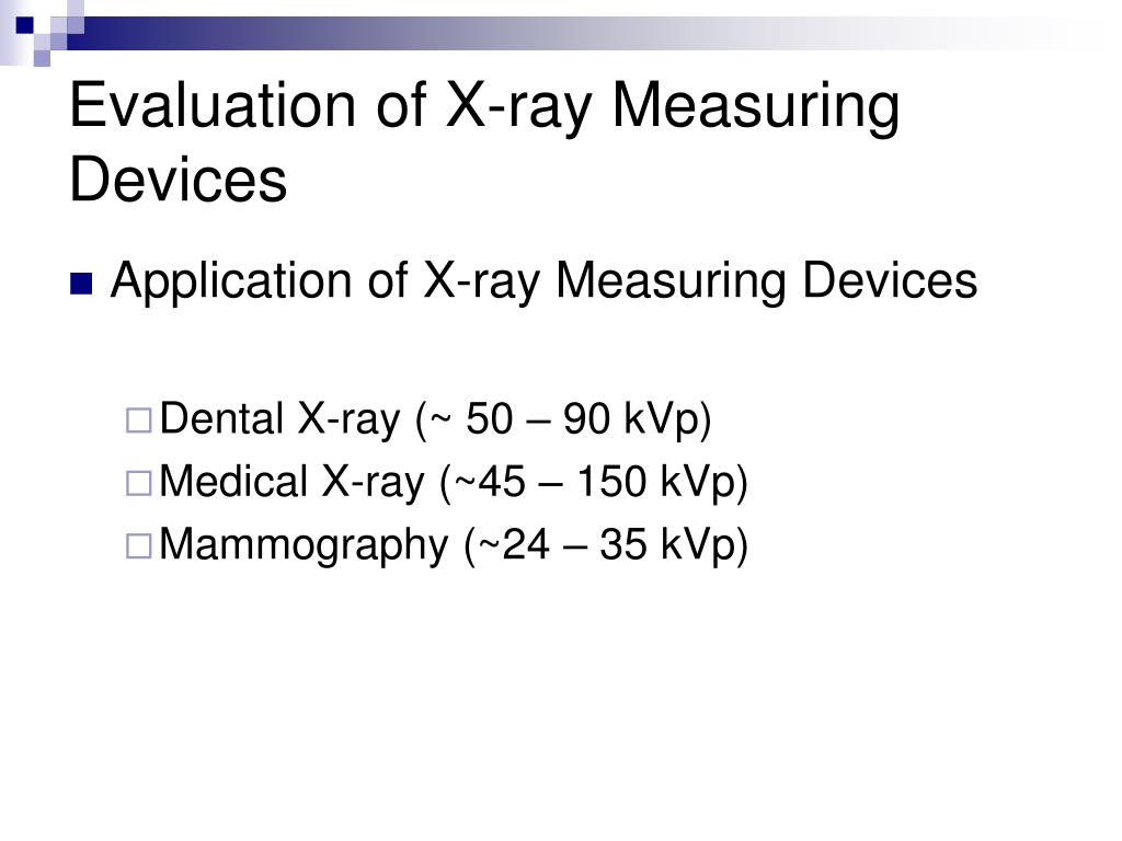 Evaluation of X-ray Measuring Devices