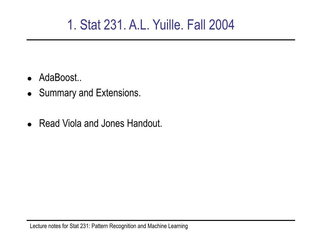 1 stat 231 a l yuille fall 2004 l.
