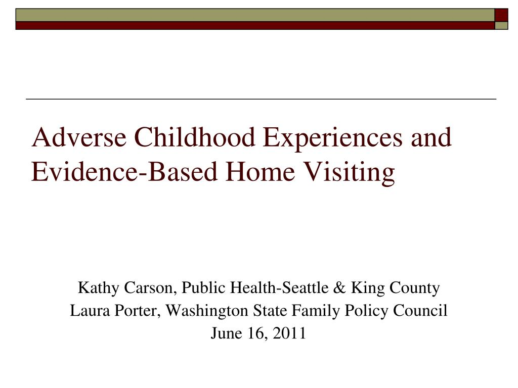 adverse childhood experiences and evidence based home visiting l.