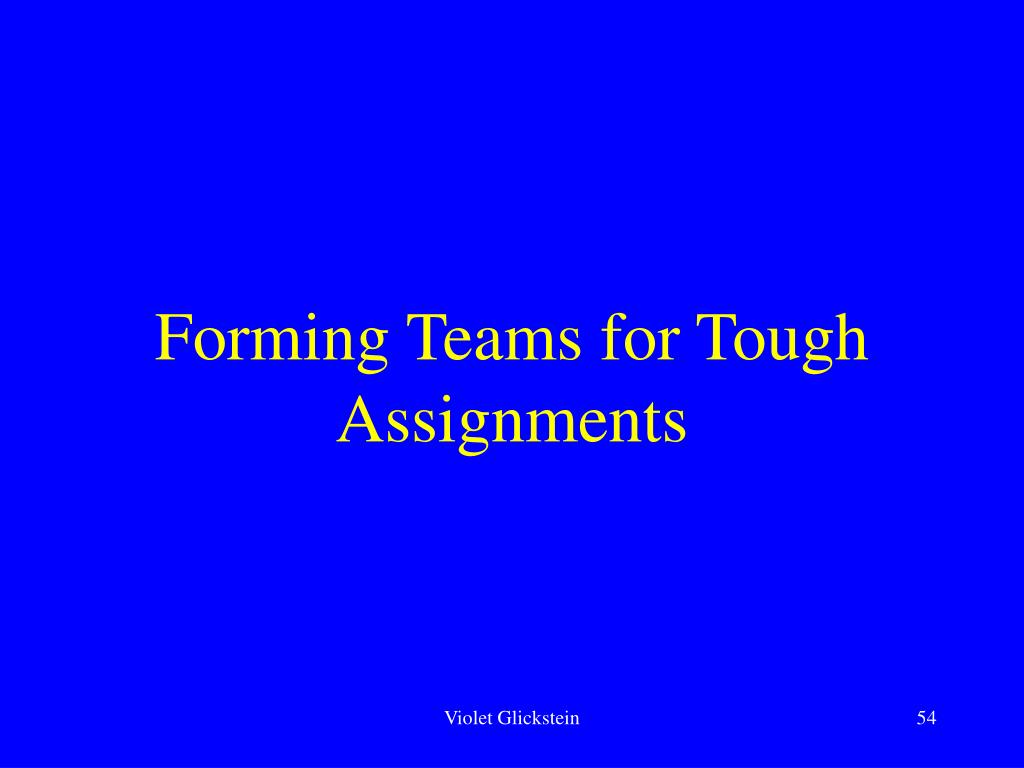 Forming Teams for Tough Assignments