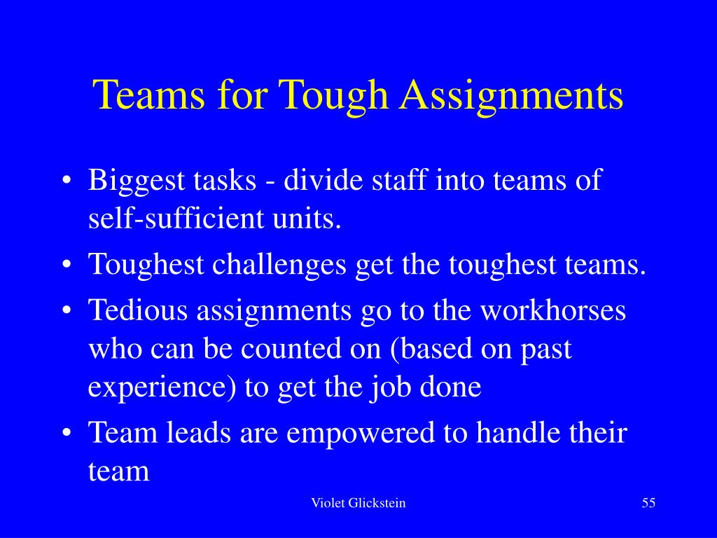 Teams for Tough Assignments
