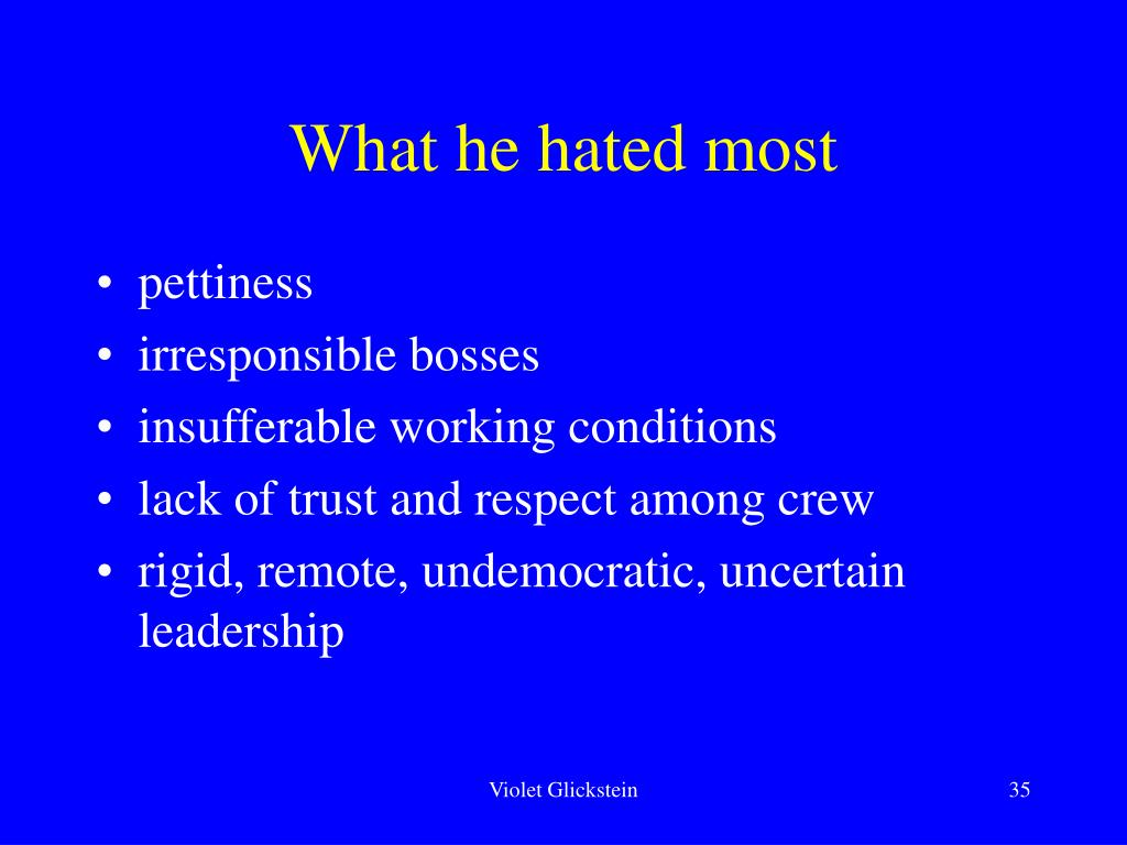 What he hated most
