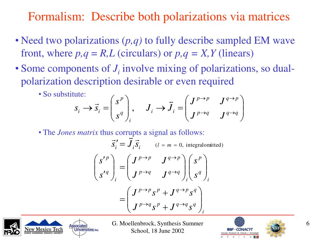 Formalism:  Describe both polarizations via matrices