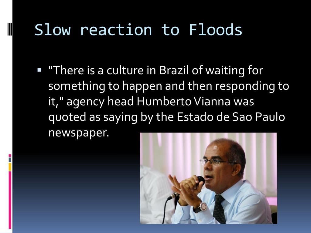 Slow reaction to Floods
