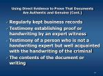 using direct evidence to prove that documents are authentic and genuine cont
