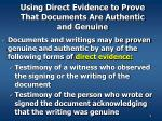 using direct evidence to prove that documents are authentic and genuine