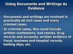 using documents and writings as evidence