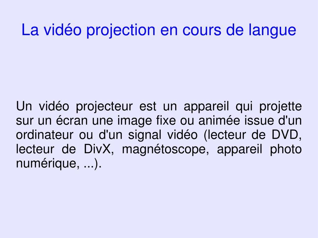 la vid o projection en cours de langue