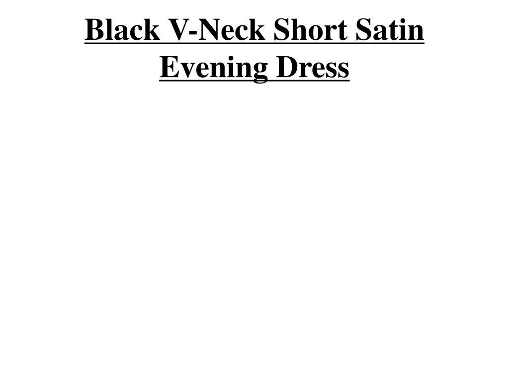 black v neck short satin evening dress