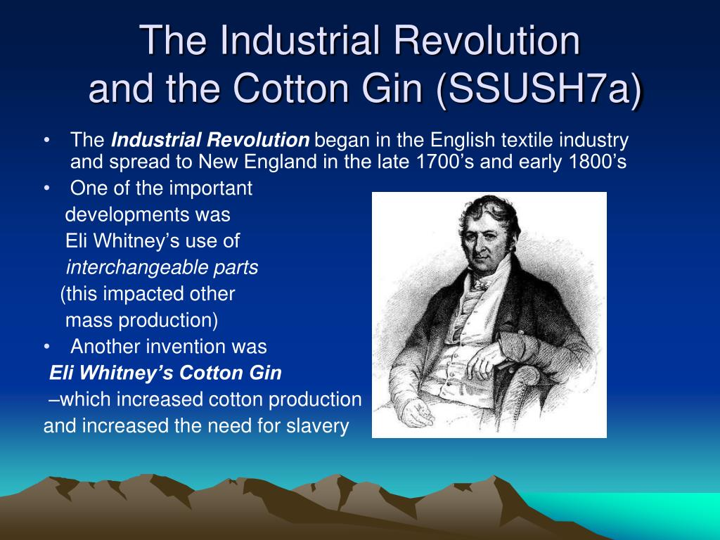 the industrial revolution and the cotton gin ssush7a l.