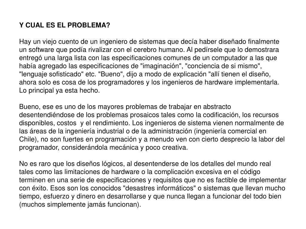 Y CUAL ES EL PROBLEMA?