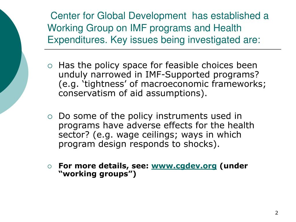 Center for Global Development  has established a Working Group on IMF programs and Health Expenditures. Key issues being investigated are: