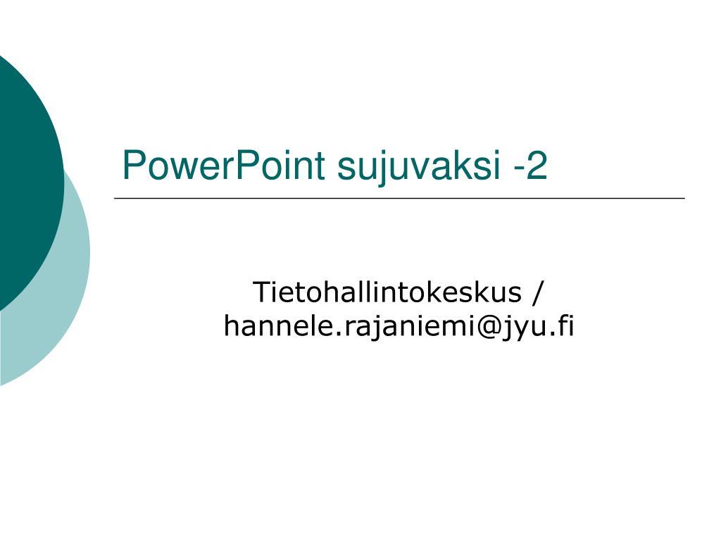 powerpoint sujuvaksi 2 l.