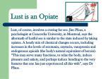 lust is an opiate