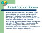 romantic love is an obsession