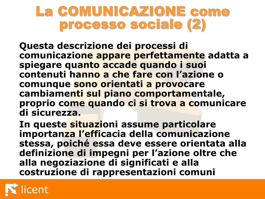 La COMUNICAZIONE come processo sociale (2)
